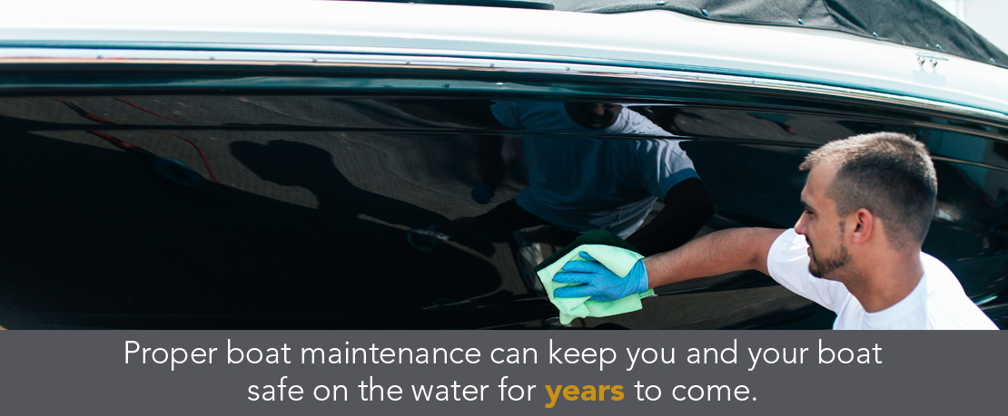 BLOG_Proper boat maintenance can keep you and your boat safe on the water for years to come