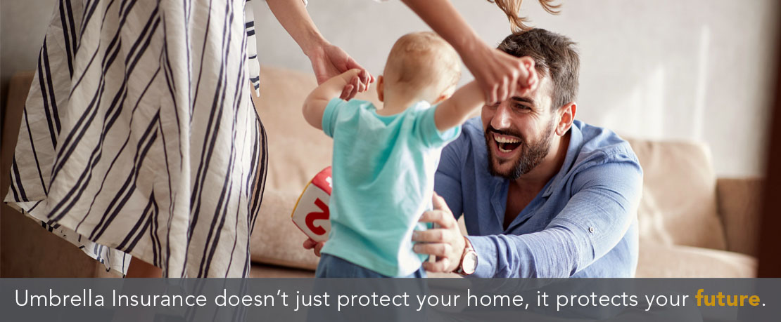 BLOG_Umbrella Insurance doesn't just protect your home, it protects your future