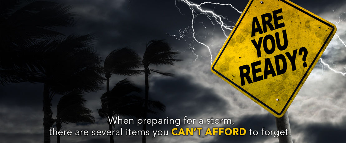 BLOG_When preparing for a storm, there are several items you can't afford to forget_BANNER