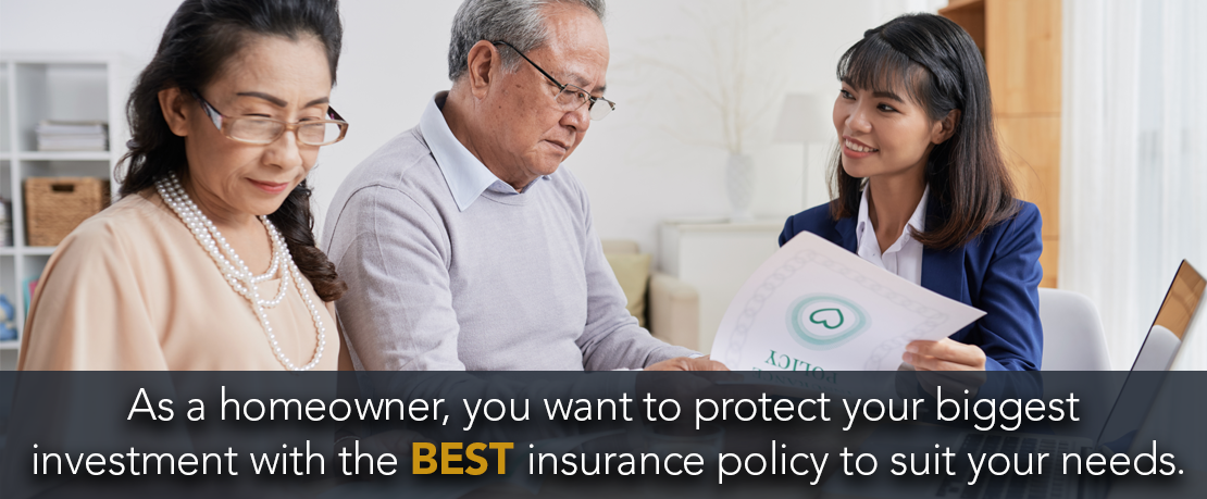 BLOG_As a homeowner, you want to protect your biggest investment with the best insurance policy