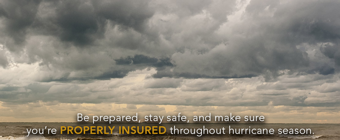 BLOG_Be prepared, stay safe, and make sure you're properly insured throughout hurricane season