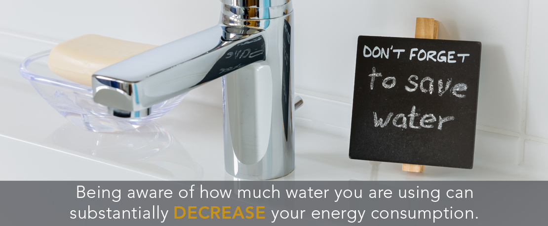 BLOG_Being aware of how much water you are using can substantially decrease your energy consumption (2)
