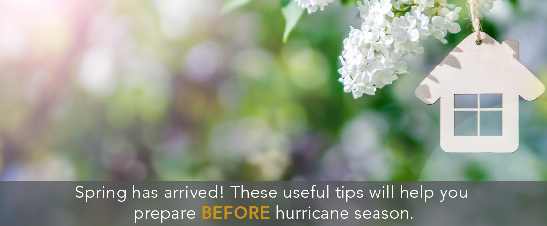BLOG_Spring has arrived_ These useful tips will help you prepare before hurricane season.